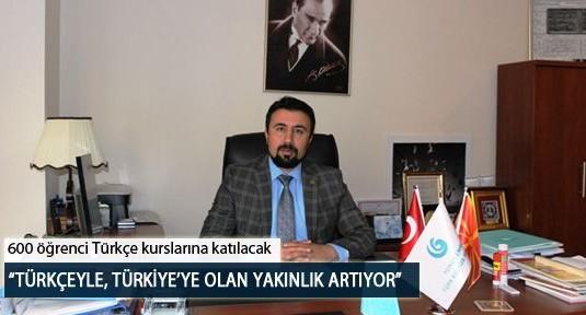 """""""Türkçeyle, Türkiye'ye Olan Yakınlık Artıyor"""""""