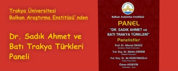 """Trakya Üniversitesi'nden """"Dr. Sadık Ahmet ve Batı Trakya Türkleri"""" paneli"""
